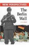 The Berlin Wall (New Perspectives (Raintree))
