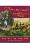 Revolutionary and Napoleonic Wars (History of Warfare (Raintree Steck-Vaughn))