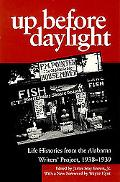 Up Before Daylight Life Histories from the Alabama Writers' Project, 1938-1939