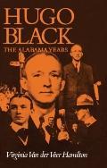 Hugo Black The Alabama Years