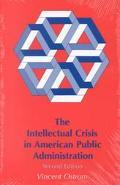 Intellectual Crisis in American Public Administration