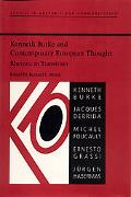 Kenneth Burke and Contemporary European Thought Rhetoric in Transition