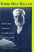 Rabbi Max Heller Reformer, Zionist, Southerner, 1860-1929