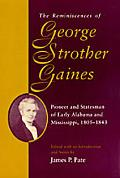 Reminiscences of George Strother Gaines Pioneer and Statesman of Early Alabama and Mississip...