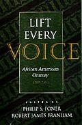 Lift Every Voice African American Oratory, 1787-1900