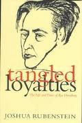Tangled Loyalties The Life and Times of Ilya Ehrenburg