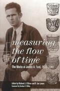 Measuring the Flow of Time The Works of James A. Ford, 1935-1941
