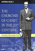 Churches of Christ in the Twentieth Century Homer Hailey's Personal Journey of Faith