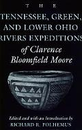 Tennessee, Green, and Lower Ohio Rivers Expeditions of Clarence Bloomfield Moore