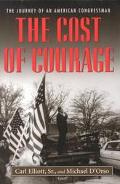 Cost of Courage The Journey of an American Congressman