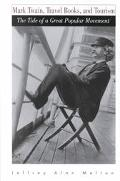 Mark Twain, Travel Books, and Tourism The Tide of a Great Popular Movement