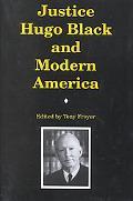 Justice Hugo Black and Modern America