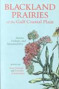 Blackland Prairies of the Gulf Coastal Plain Nature, Culture, and Sustainability