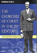 Churches of Christ in the 20th Century Homer Hailey's Personal Journey of Faith