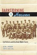 Barnstorming to Heaven Syd Pollock And His Great Black Teams