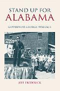 Stand up for Alabama Governor George Wallace