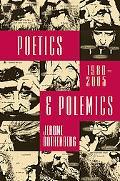 Poetics & Polemics: 1980-2005