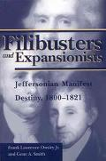 Filibusters and Expansionists: Jeffersonian Manifest Destiny, 1800-1821 (Library of Alabama ...