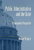 Public Administration and the State A Postmodern Perspective