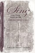Sing Them over Again to Me Hymns an Hymnbooks in America