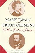 Mark Twain And Orion Clemens Brothers, Partners, Strangers