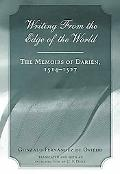 Writing from the Edge of the World The Memoirs of Darien, 1514-1527