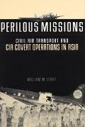 Perilous Missions Civil Air Transport And CIA Covert Operations in Asia