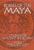 Bones of the Maya Studies of Ancient Skeletons