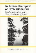 To Foster the Spirit of Professionalism Southern Scientists and State Acadamies of Science