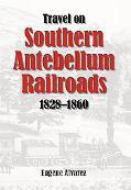 Travel on Southern Antebellum Railroads, 1828-1860