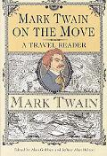 Mark Twain on the Move: A Travel Reader