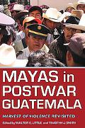 Mayas in Postwar Guatemala: Harvest of Violence Revisited