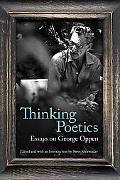 Thinking Poetics: Essays on George Oppen (Modern & Contemporary Poetics)