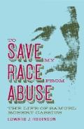 To Save My Race from Abuse: The Life of Samuel Robert Cassius (Religion & American Culture)