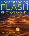Understanding Flash Photography : How to Shoot Great Photographs Using Electronic Flash and ...