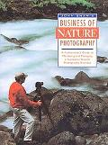 John Shaw's Business of Nature Photography A Professional's Guide to Marketing and Managing ...