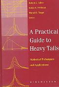Practical Guide to Heavy Tails Statistical Techniques and Applications