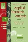 Evolution of Applied Harmonic Analysis Models of the Real World