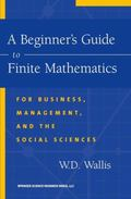 Beginner's Guide to Finite Mathematics For Business, Management, and the Social Sciences