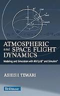 Atmospheric And Space Flight Dynamics Modeling And Simulation With Matlab And Simulink.