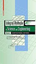 Integral Methods in Science and Engineering, Volume 2: Computational Methods