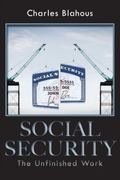 Social Security : The Unfinished Work