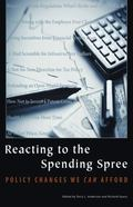 Reacting to the Spending Spree: Policy Change We Can Afford