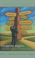 Property Rights: A Practical Guide to Freedom and Prosperity (Hoover Classics)