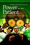 Power To The Patient Selected Health Care Issues And Policy Solutions