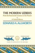 Modern Uzbeks From the 14th Century to the Present  A Cultural History