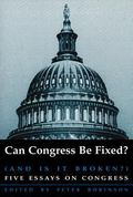 Can Congress Be Fixed? and Is It Broken? Five Essays on Congressional Reform