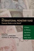 International Monetary Fund--Financial Medic to the World? A Primer on Mission, Operations, ...