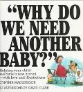 Why Do We Need Another Baby? Helping Your Child Welcome a New Arrival - With Love and Illust...