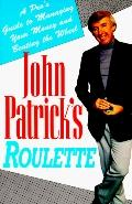 John Patrick's Roulette A Pro's Guide to Managing Your Money and Beating the Wheel